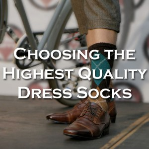 Choosing the Highest Quality Dress Socks