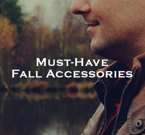 Must-Have Fall Accessories for Men