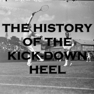 The History of the Kick-Down Heel
